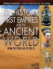 Prehistory, First Empires, and the Ancient World: From the Stone Age to 900 Ce by Markus Hattstein (Hardback, 2012)