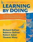 Learning by Doing : A Handbook for Professional Learning Communities at Work by Richard DuFour, Thomas Many, Rebecca DuFour and Robert Eaker (2013, Paperback)