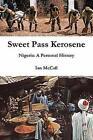 Sweet Pass Kerosene 9781447631071 by Ian McCall Paperback