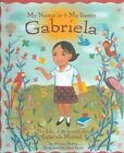 My Name Is Garriela Me Llamo 9780873588591 by Monica Brown Hardcover