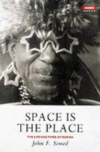 Espace Est Le Place: The Vie Et Times De Sun Ra Par Szwed , John F Neuf Livre ,