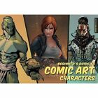 Beginner's Guide to Comic Art: Characters by 3DTotal Publishing (Paperback, 2016)
