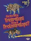 Can You Tell a Triceratops from a Protoceratops? by Buffy Silverman (Hardback, 2013)