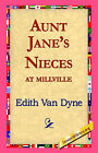 Aunt Jane's Nieces at Millville by Edith Van Dyne (Hardback, 2006)