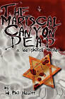 The Mariscal Canyon Dead: A Lee Phillips Thriller by W Phil Hewitt (Paperback / softback, 2009)