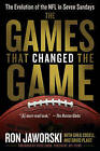 The Games That Changed the Game: The Evolution of the NFL in Seven Sundays by Ron Jaworski (Paperback / softback, 2011)