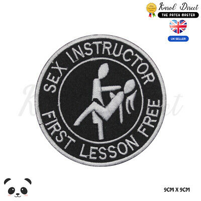 SEX INSTRUCTOR FIRST LESSON BIKER FUNNY BADGE Embroidered Patch Iron On Sew Logo