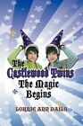 The Castlewood Twins, the Magic Begins by Lorrie Ann Daily (Paperback / softback, 2008)