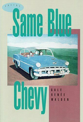 Same Blue Chevy by Gale Ren ee Walden Paperback Book The Fast Free Shipping