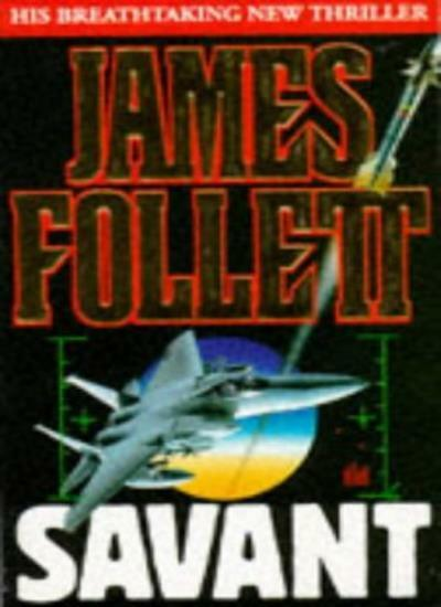 Savant By James Follett. 9780749311391