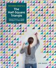 Patchwork Essentials: The Half-Square Triangle: Foolproof Patterns and Simple Techniques from Basic Blocks by Jeni Baker (Paperback, 2015)