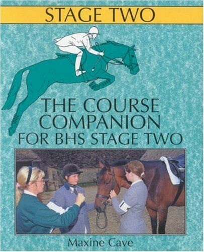 1 of 1 - The Course Companion for BHS Stage Two: 9 (Books for British Horse Society Exa,