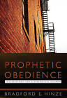 Prophetic Obedience: Ecclesiology for a Dialogical Church by Bradford E. Hinze (Paperback, 2016)