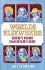 Worlds Elsewhere von Andrew Dickson (2015, Taschenbuch)