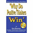 Why Do Positive Thinkers Win 9781420856606 by Ken Bossone Paperback