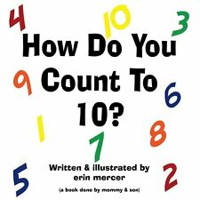 How Do You Count To 10? by Erin Mercer (2011, Paperback)