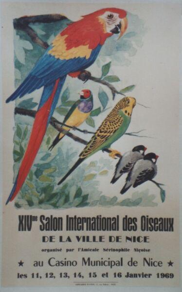 """xivème Salon Des Oiseaux Nice 1969"" Affiche Originale Entoilée 40x61cm (molle) Avere Sia La Qualità Della Tenacia Che La Durezza"