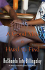 A Good Man is Hard to Find by ReShonda Tate Billingsley (Paperback, 2011)