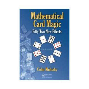 Mathematical Card Magic by Colm Mulcahy author - Oxford, Oxfordshire, United Kingdom - Mathematical Card Magic by Colm Mulcahy author - Oxford, Oxfordshire, United Kingdom