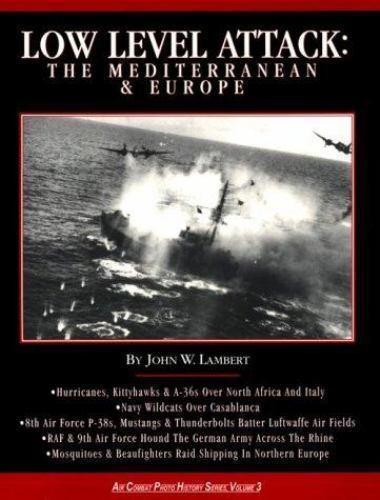 Low Level Attack Vol. 3 : The Mediterranean and Europe by Jock Lambert