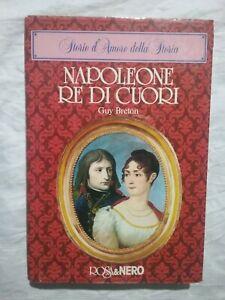 NAPOLEONE RE DI CUORI - GUY BRETON - 1985 ROSA&NERO - LIBRO