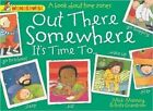 Out There Somewhere it's Time to: A Book About Time Zones by Brita Granstrom, Mick Manning (Paperback, 2014)