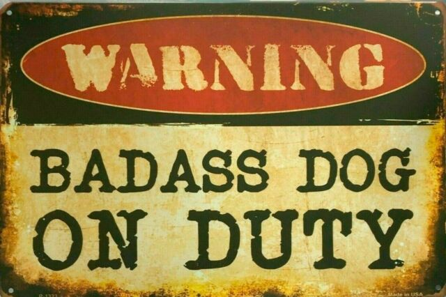 Rustic Warning Bad Ass Dog On Duty new tin metal sign MAN CAVE