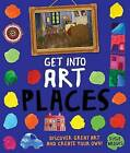 Get Into Art Places: Discover Great Art and Create Your Own! by Susie Brooks (Paperback / softback, 2016)