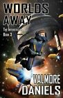 Worlds Away: The Interstellar Age Book 3 by Valmore Daniels (Paperback / softback, 2013)