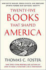 Twenty-Five Books That Shaped America: How White Whales, Green Lights, and Restless Spirits Forged Our National Identity by Thomas C Foster (Paperback / softback, 2011)