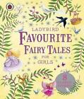 Ladybird Favourite Fairy Tales for Girls (2011, Gebundene Ausgabe)