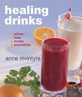 Healing Drinks: Juices, Teas, Soups, Smoothies by Anne McIntyre (Paperback, 2004)