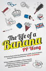 The Life of a Banana by P. P. Wong (Paperback, 2014)