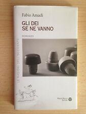 GLI DEI SE NE VANNO Romanzo Fabio Amadi Pagliai Editore 2013