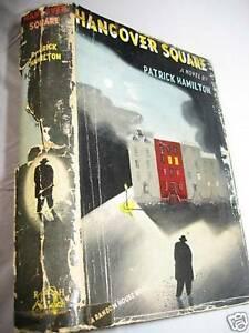 1st-Edition-HANGOVER-SQUARE-Patrick-Hamilton-MYSTERY-First-Printing-CRIME-Rare