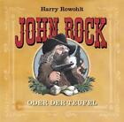 John Rock oder der Teufel von Christian Maintz und Harry Rowohlt (2010)