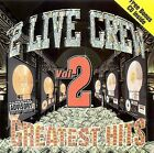 Greatest Hits, Vol. 2 [PA] by The 2 Live Crew (CD, Jan-1999, Lil' Joe Records)