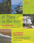 A Place in the Sun: The Ultimate Escapes by Fanny Blake (Hardback, 2004)