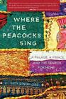Where the Peacocks Sing by Alison Singh Gee (Paperback, 2014)