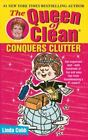 The Queen of Clean Conquers Clutter by Linda Cobb and Linda C. Cobb (2002, Paperback)