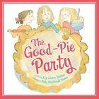 The Good-Pie Party by Liz Garton Scanlon (Hardback, 2014)