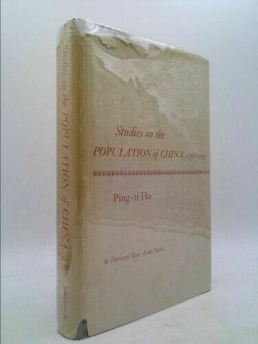 Studies on the Population of China, 1368-1953 (Harvard East Asian)