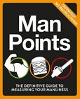 Man Points: The Definitive Guide to Measuring Your Manliness by Ebury Publishing (Paperback, 2015)
