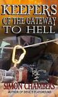 Keepers of the Gateway to Hell by Simon Chambers (Paperback, 2015)