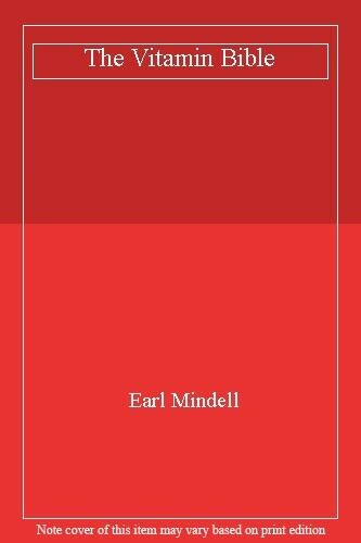 The Vitamin Bible By Earl Mindell