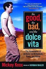 The Good, the Bad and the Dolce Vita: The Adventures of an Actor in Hollywood,