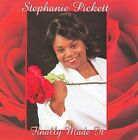 Finally Made It * by Stephanie Pickett (CD, Jun-2009, Aviara Music)