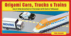 Origami Cars, Trucks, and Trains by Taro Yaguchi (Paperback, 2009)