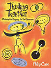 Thinking Together: Philosophical Enquiry for the Classroom by Philip Cam (Paperback, 1995)