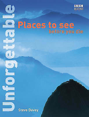 1 of 1 - Unforgettable Places to See Before You Die (Unforgettable... Before You Die), st